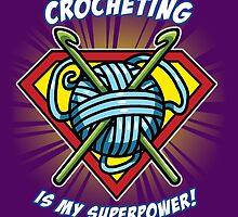 CROCHETING IS MY SUPERPOWER! by Bettina Kurkoski