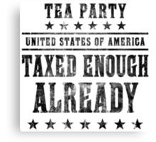 Taxed Enough Already Canvas Print