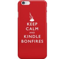 Keep Calm and Kindle Bonfires iPhone Case/Skin