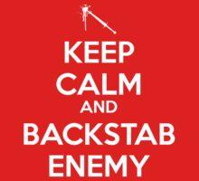 Keep Calm Backstab by Shinobee