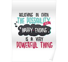 """believing in even the possibility of a happy ending is a very powerful thing"" / Once Upon A Time Poster"