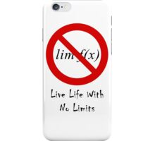 Live Life With No Limits iPhone Case/Skin