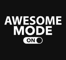 Awesome Mode On by DesignFactoryD
