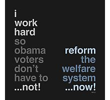 Reform The Welfare System Photographic Print
