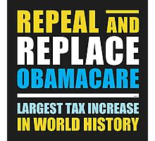 Repeal And Replace Obamacare Photographic Print