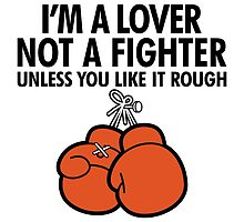 I'm a Lover, Not a Fighter! by artpolitic