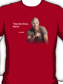 """""""Use the force, Harry"""" - Gandalf T-Shirt"""