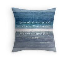 Live in the present Throw Pillow