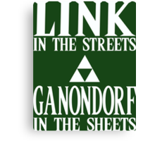 Link in the Streets, Ganondorf in the Sheets. Canvas Print