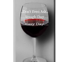 ☝ ☞DON'T ASK WINE AND ROSE IPHONE CASE☝ ☞ by ╰⊰✿ℒᵒᶹᵉ Bonita✿⊱╮ Lalonde✿⊱╮