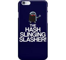 The Hash Slinging Slasher! (White Text) iPhone Case/Skin