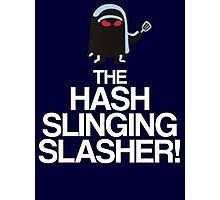 The Hash Slinging Slasher! (White Text) Photographic Print