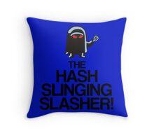The Hash Slinging Slasher! (Black Text) Throw Pillow