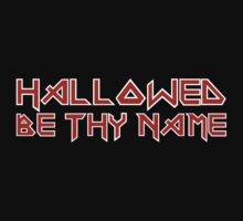 Hallowed Be Thy Name by LagginPotato