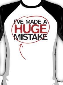 Huge Mistake T-Shirt