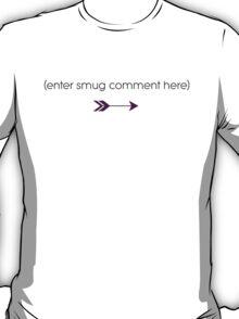 Smug Comment T-Shirt