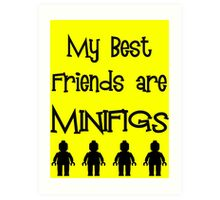 My Best Friends are Minifigs  Art Print