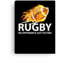 Rugby. No Opponents Just Victims Canvas Print