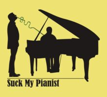 Suck My Pianist for Lighter Colours by ptelling