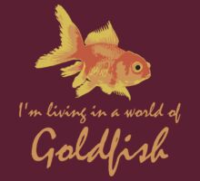 A world of Goldfish T-Shirt