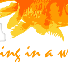 A world of Goldfish Sticker