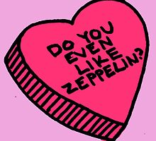 Do you even like Led Zeppelin? by UFOGIRL