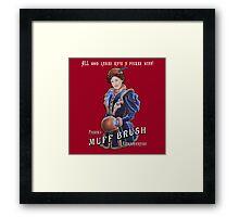 Pucker's Muff Brush Extraordinaire Framed Print