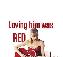 Loving him was red. by Scienceandfaith