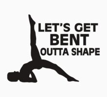 Let's Get Bent Outta Shape Yoga by FireFoxxy