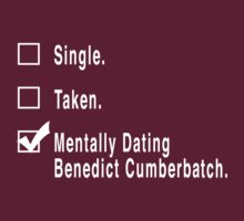 Single. Taken. Mentally Dating Benedict Cumberbatch. T-Shirt