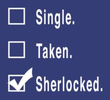 Single. Taken. Sherlocked. T-Shirt