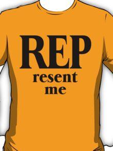 Rep Resent Me T-Shirt