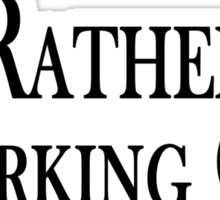 Rather Be Working Out Sticker