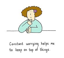 Constant worrying. by KateTaylor
