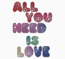 All You Need Is Love by shelbie1972