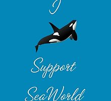 I support Seaworld by TeamSeaworld