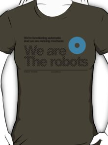 We are the robots /// T-Shirt