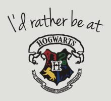 I'd rather be at Hogwarts by IOpenAtTheClose