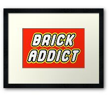 BRICK ADDICT  Framed Print