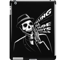 Calling all rude boys and girls iPad Case/Skin