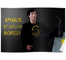 Smile if You're Bored Sherlock Poster