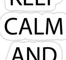 Keep Calm and сука блять! Sticker