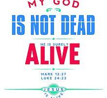 God is not Dead by jesusisking