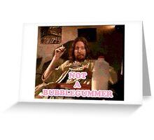 Not a Bubblegummer Greeting Card