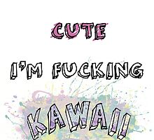 I'm not cute by PaHster