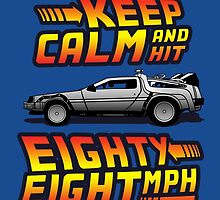 Keep Calm and Hit Eighty-Eight MPH by Ellador