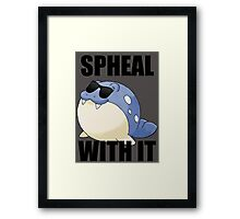 SPHEAL WITH IT! Framed Print