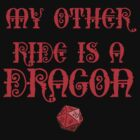 My Other Ride Is A Dragon by James Hall