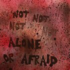Not Alone Or Afraid by Lindsay Coleman