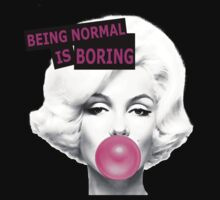 Being Normal Is Boring - Marilyn Monroe by daleos